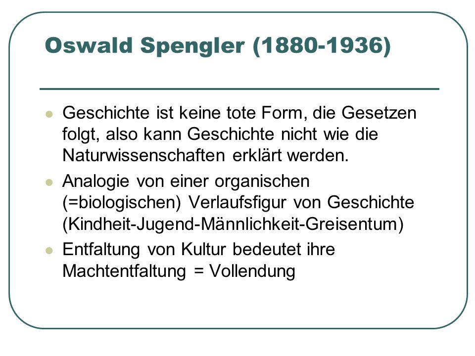 Oswald Spengler (1880-1936)
