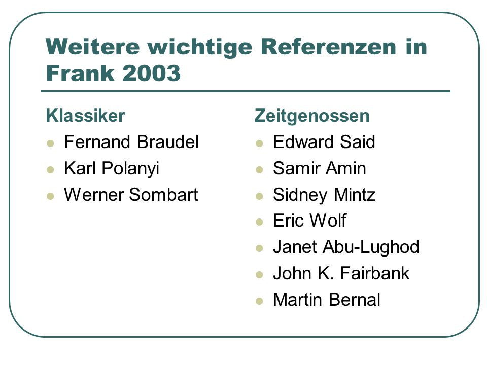Weitere wichtige Referenzen in Frank 2003