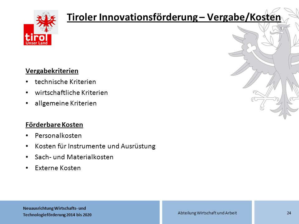 Tiroler Innovationsförderung – Vergabe/Kosten
