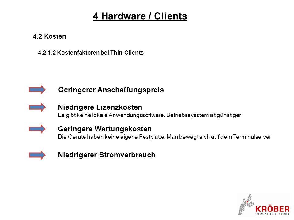 4 Hardware / Clients Geringerer Anschaffungspreis