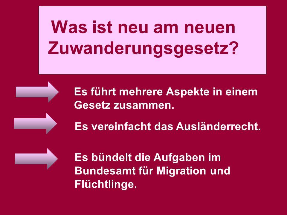 Was ist neu am neuen Zuwanderungsgesetz
