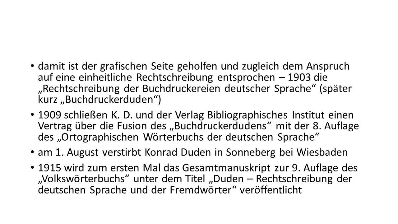 """damit ist der grafischen Seite geholfen und zugleich dem Anspruch auf eine einheitliche Rechtschreibung entsprochen – 1903 die """"Rechtschreibung der Buchdruckereien deutscher Sprache (später kurz """"Buchdruckerduden )"""