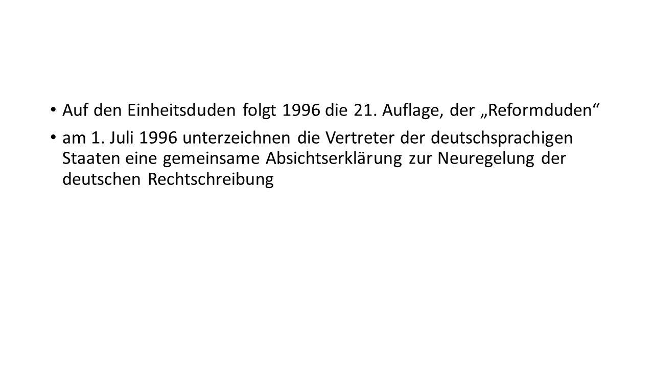 """Auf den Einheitsduden folgt 1996 die 21. Auflage, der """"Reformduden"""
