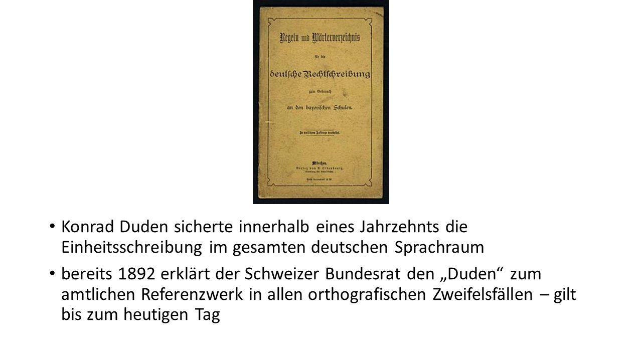Konrad Duden sicherte innerhalb eines Jahrzehnts die Einheitsschreibung im gesamten deutschen Sprachraum