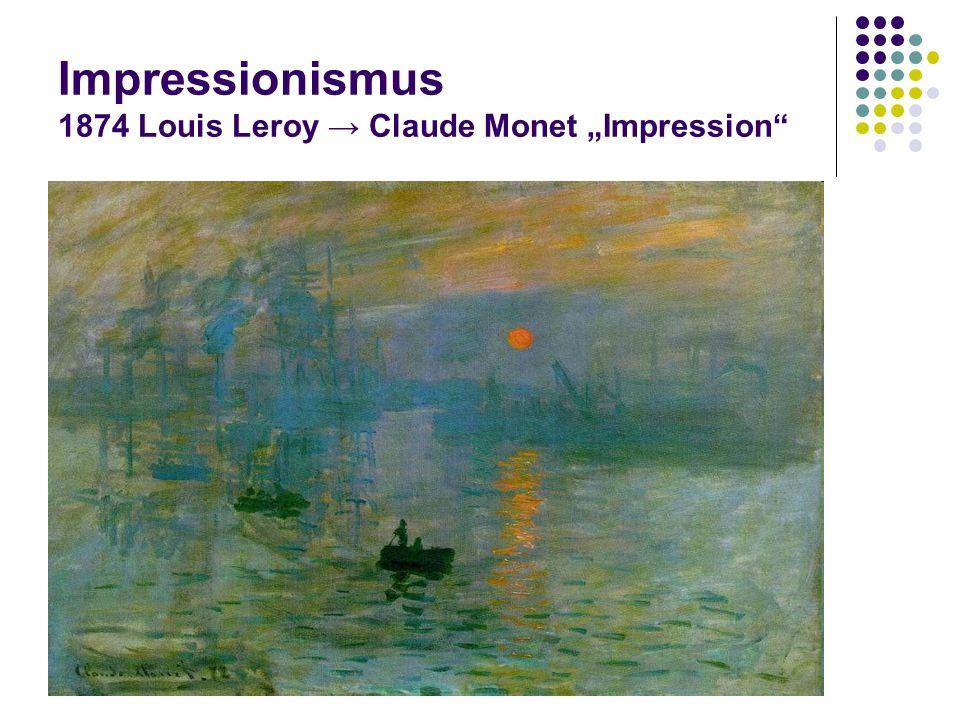 "Impressionismus 1874 Louis Leroy → Claude Monet ""Impression"