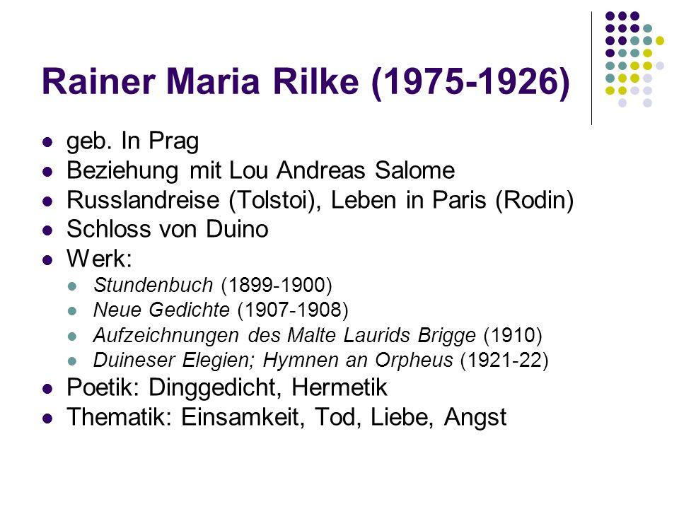 Rainer Maria Rilke (1975-1926) geb. In Prag