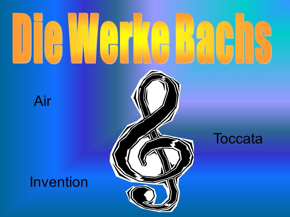 Die Werke Bachs Air Toccata Invention