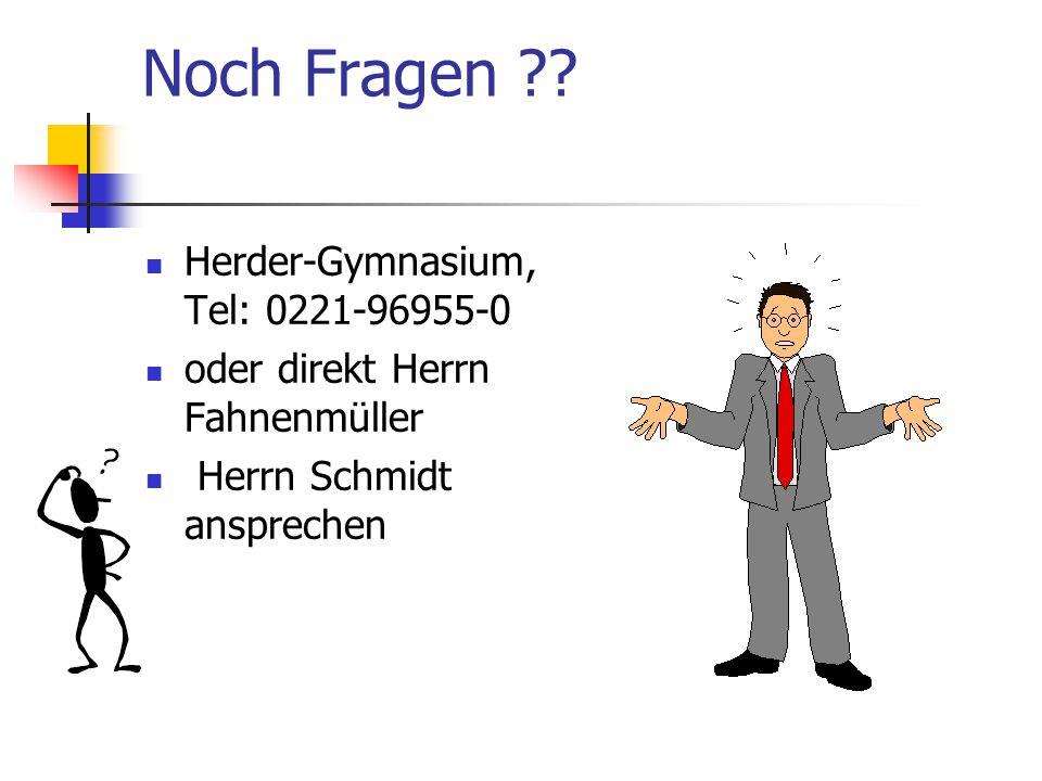 Noch Fragen Herder-Gymnasium, Tel: 0221-96955-0
