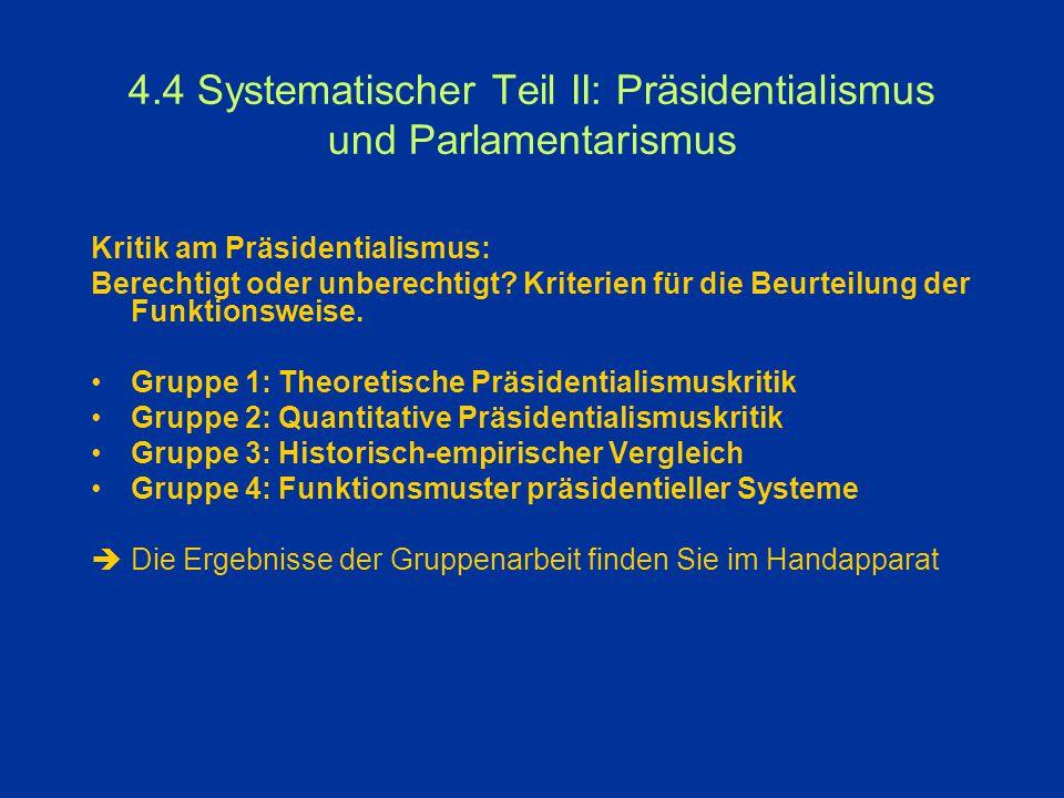 4.4 Systematischer Teil II: Präsidentialismus und Parlamentarismus