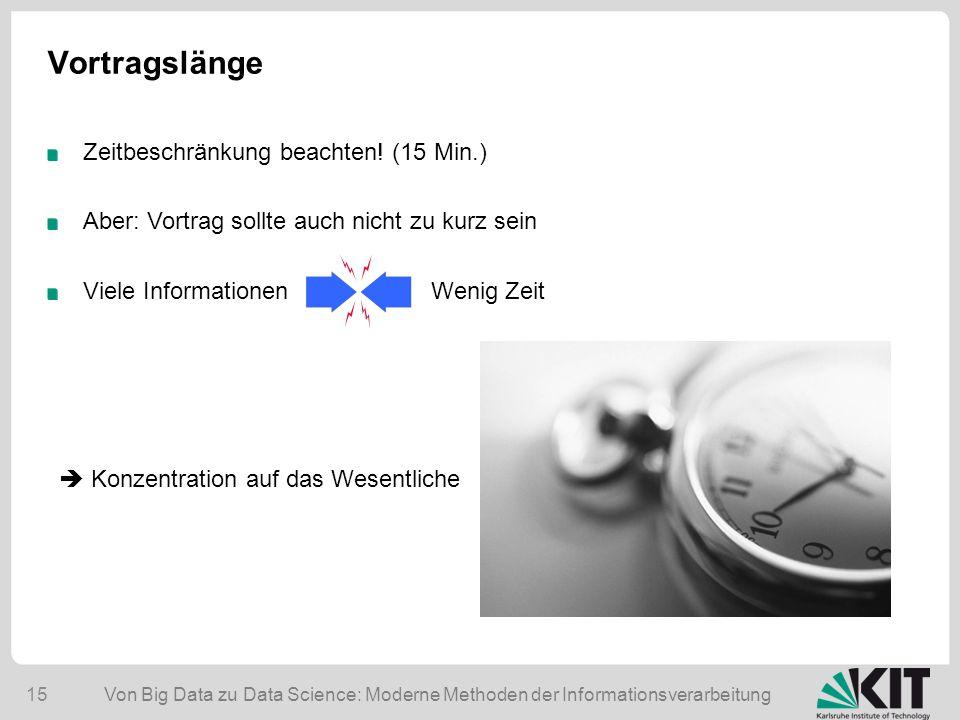 Vortragslänge Zeitbeschränkung beachten! (15 Min.)