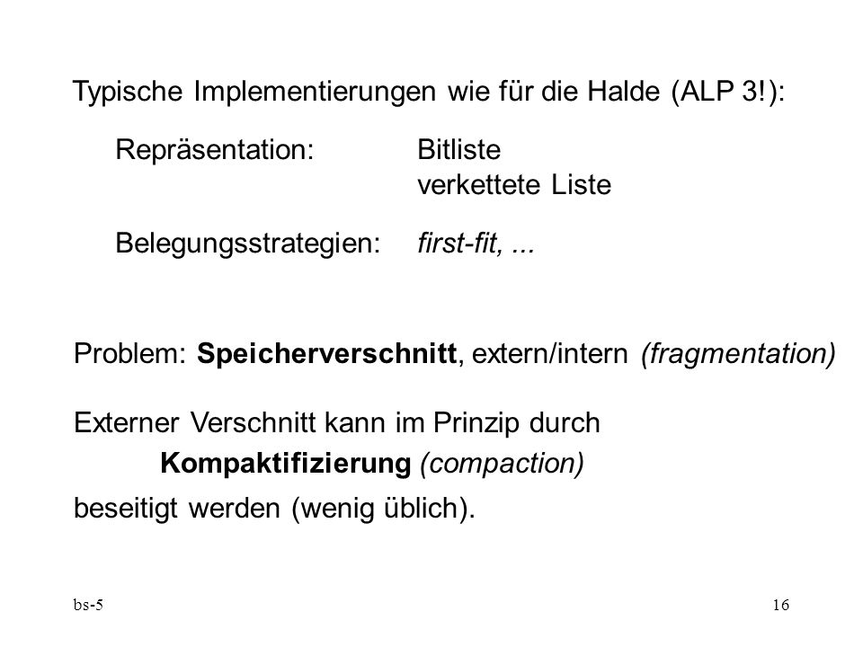 Typische Implementierungen wie für die Halde (ALP 3!):
