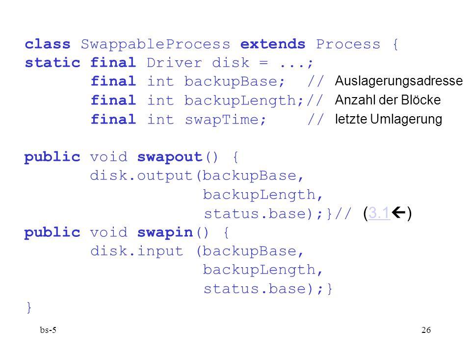 class SwappableProcess extends Process {