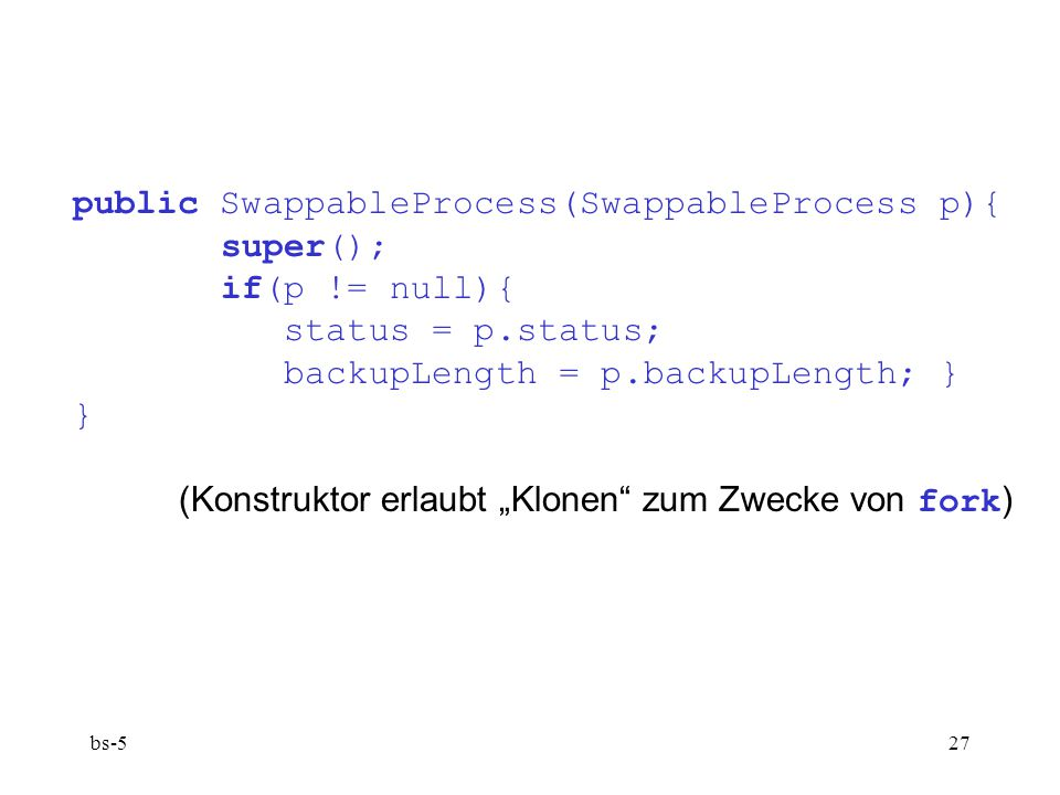 public SwappableProcess(SwappableProcess p){ super(); if(p != null){