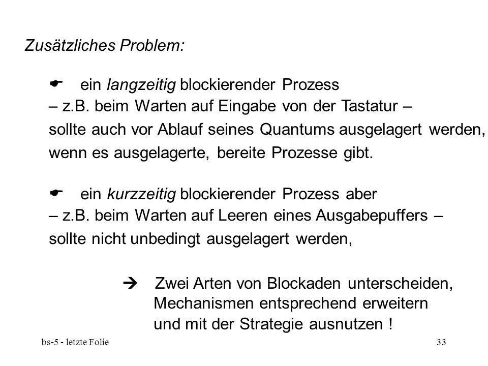 Zusätzliches Problem:  ein langzeitig blockierender Prozess