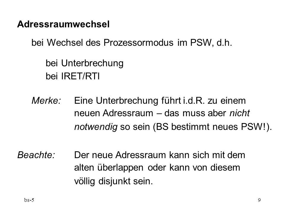 bei Wechsel des Prozessormodus im PSW, d.h. bei Unterbrechung