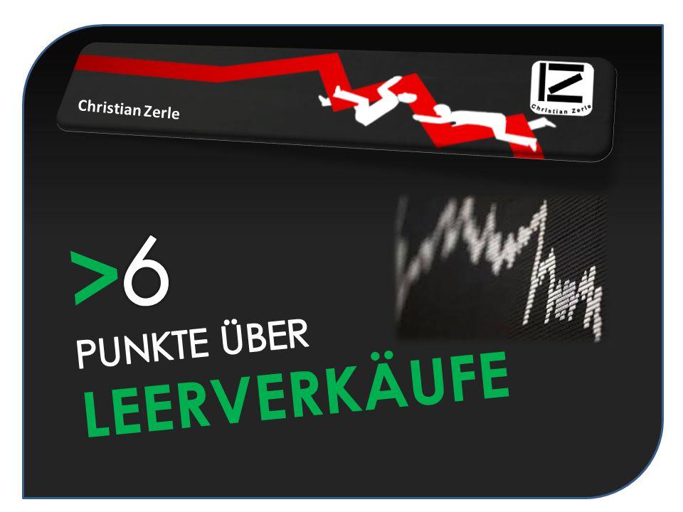 Christian Zerle >6 PUNKTE ÜBER LEERVERKÄUFE