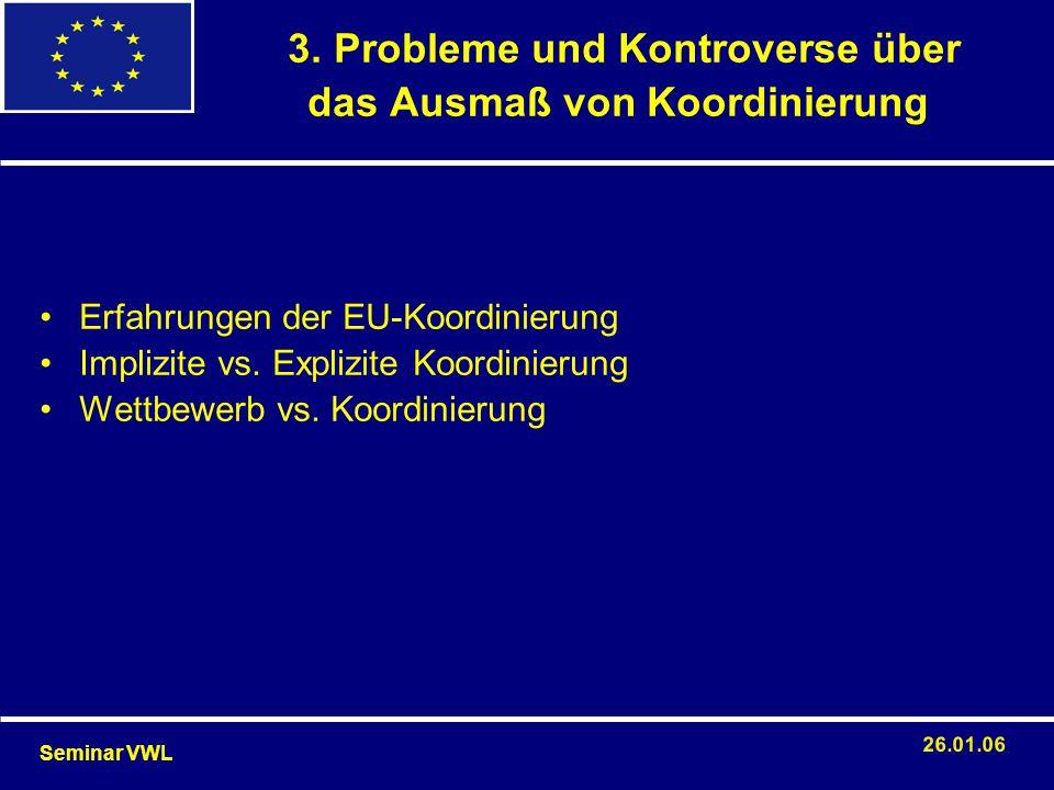 3. Probleme und Kontroverse über das Ausmaß von Koordinierung