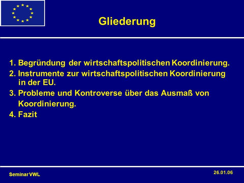Gliederung 1. Begründung der wirtschaftspolitischen Koordinierung.