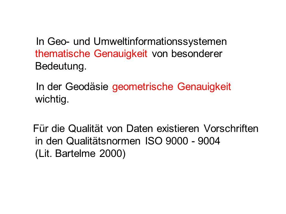 In Geo- und Umweltinformationssystemen thematische Genauigkeit von besonderer Bedeutung.
