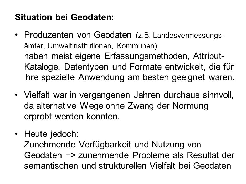 Situation bei Geodaten: