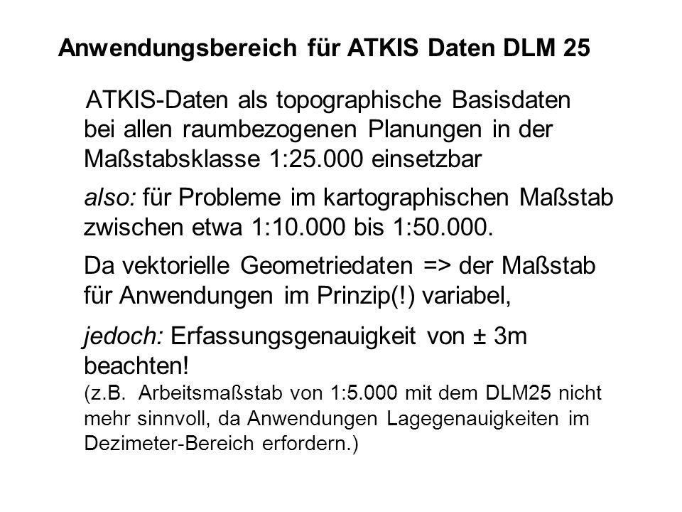 Anwendungsbereich für ATKIS Daten DLM 25