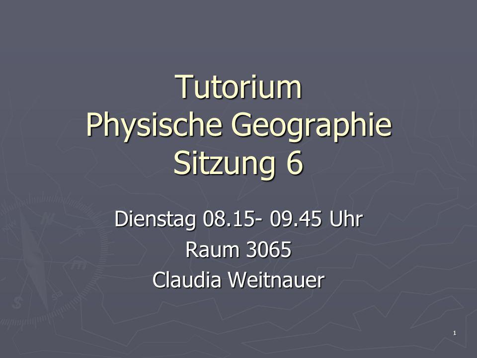 Tutorium Physische Geographie Sitzung 6