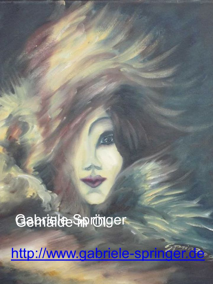 Gabriele Springer Gemälde in Öl http://www.gabriele-springer.de