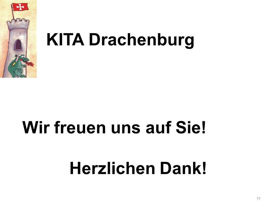 KITA Drachenburg Wir freuen uns auf Sie! Herzlichen Dank!