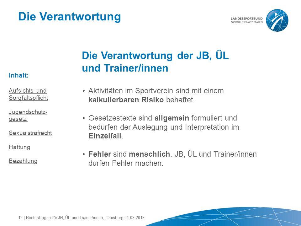 Die Verantwortung Die Verantwortung der JB, ÜL und Trainer/innen
