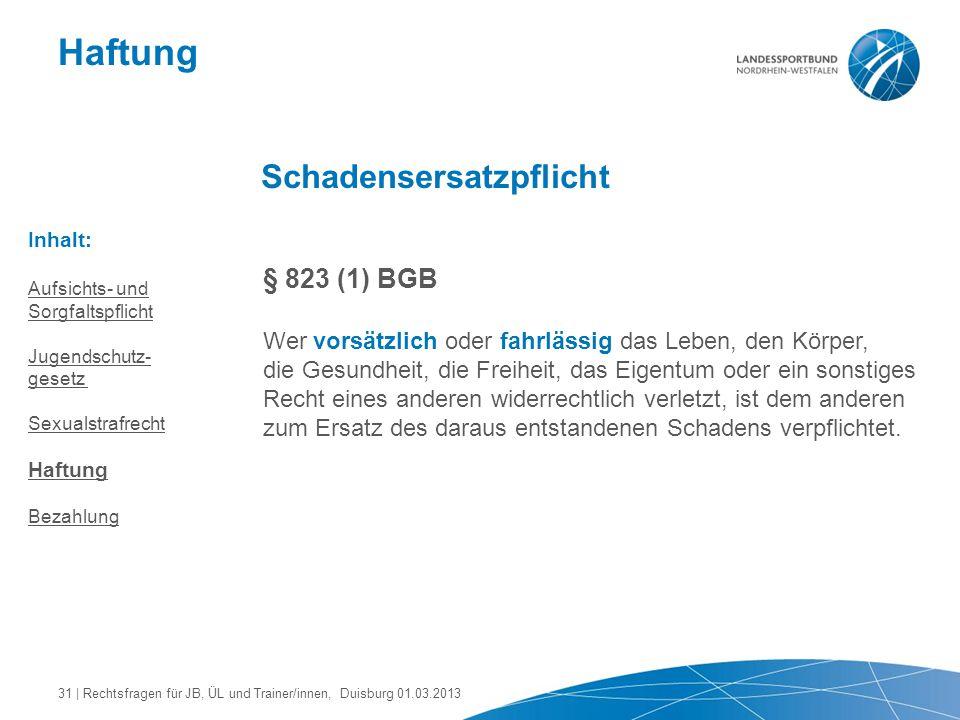 Haftung Schadensersatzpflicht § 823 (1) BGB