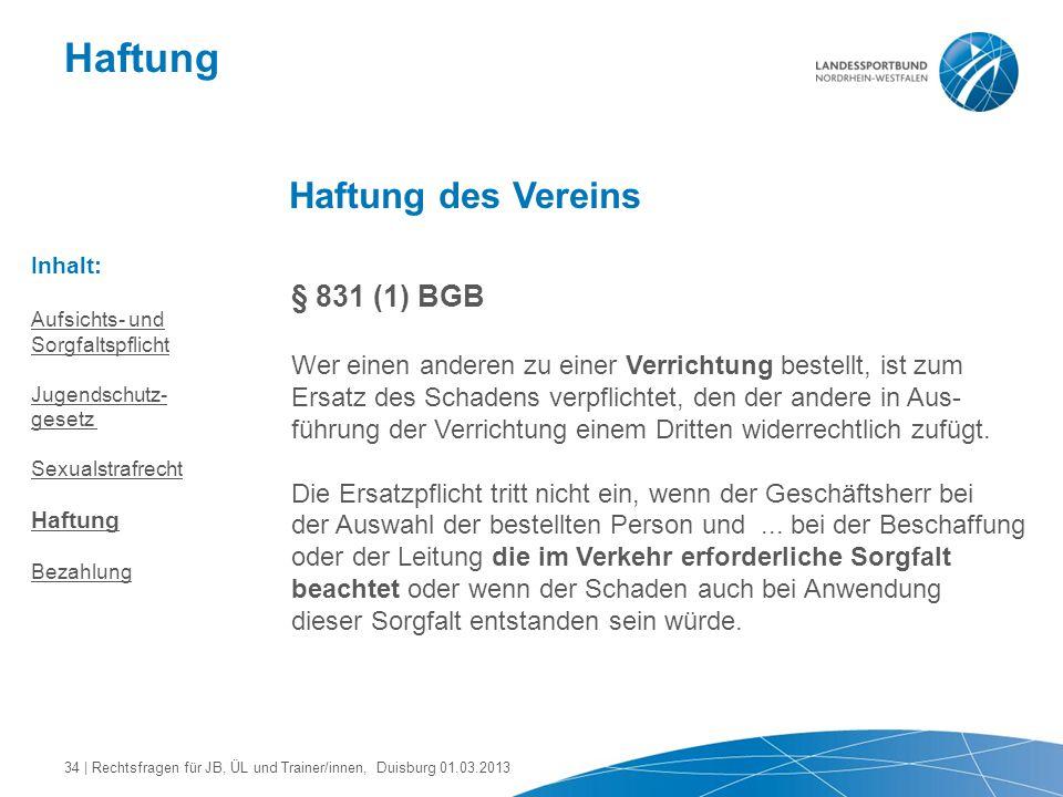Haftung Haftung des Vereins § 831 (1) BGB
