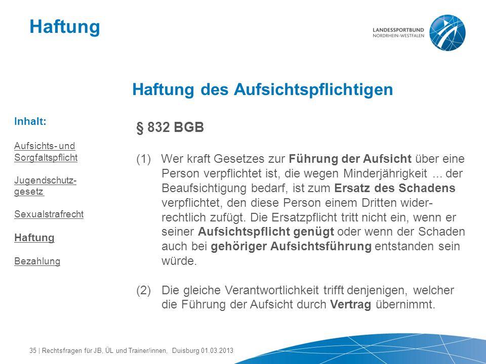 Haftung Haftung des Aufsichtspflichtigen § 832 BGB