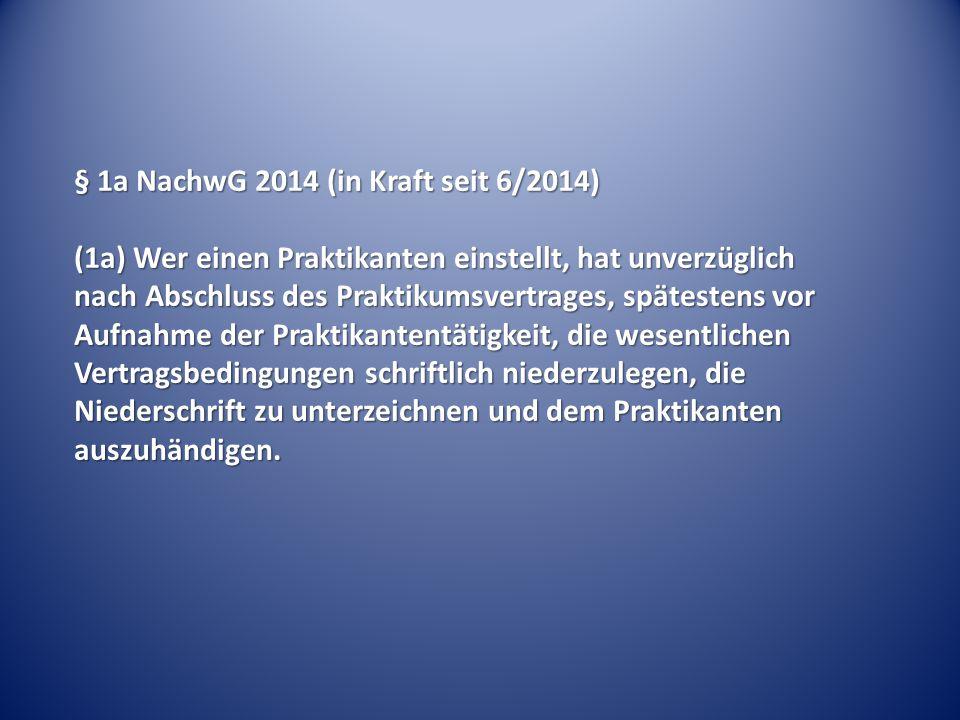 § 1a NachwG 2014 (in Kraft seit 6/2014)