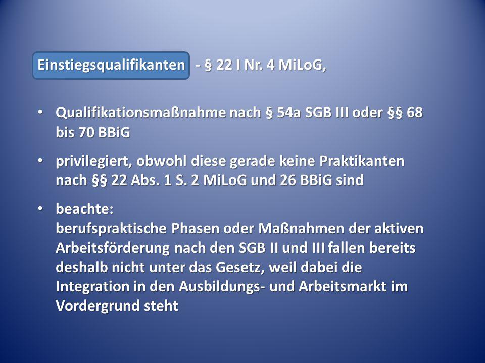Einstiegsqualifikanten - § 22 I Nr. 4 MiLoG,