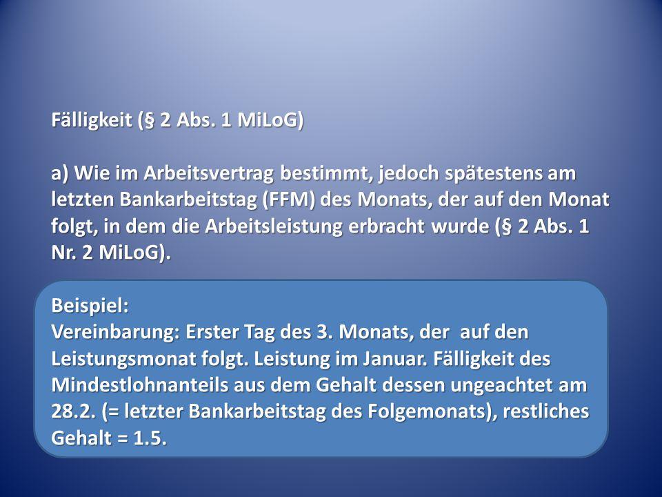 Fälligkeit (§ 2 Abs. 1 MiLoG)