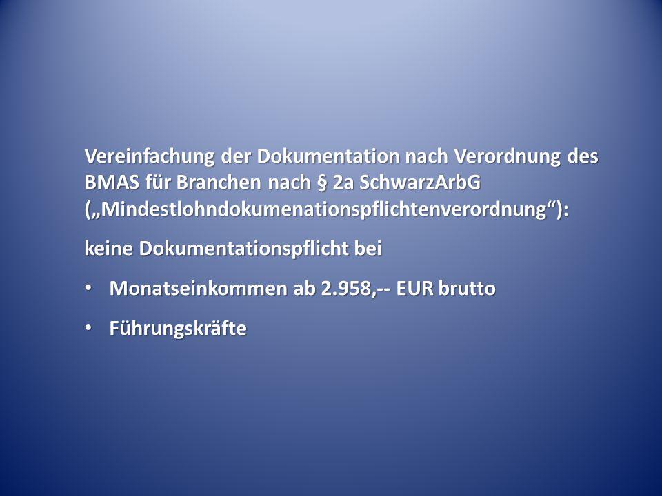 keine Dokumentationspflicht bei Monatseinkommen ab 2.958,-- EUR brutto