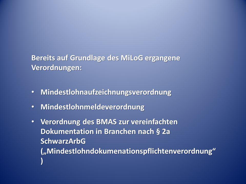 Bereits auf Grundlage des MiLoG ergangene Verordnungen: