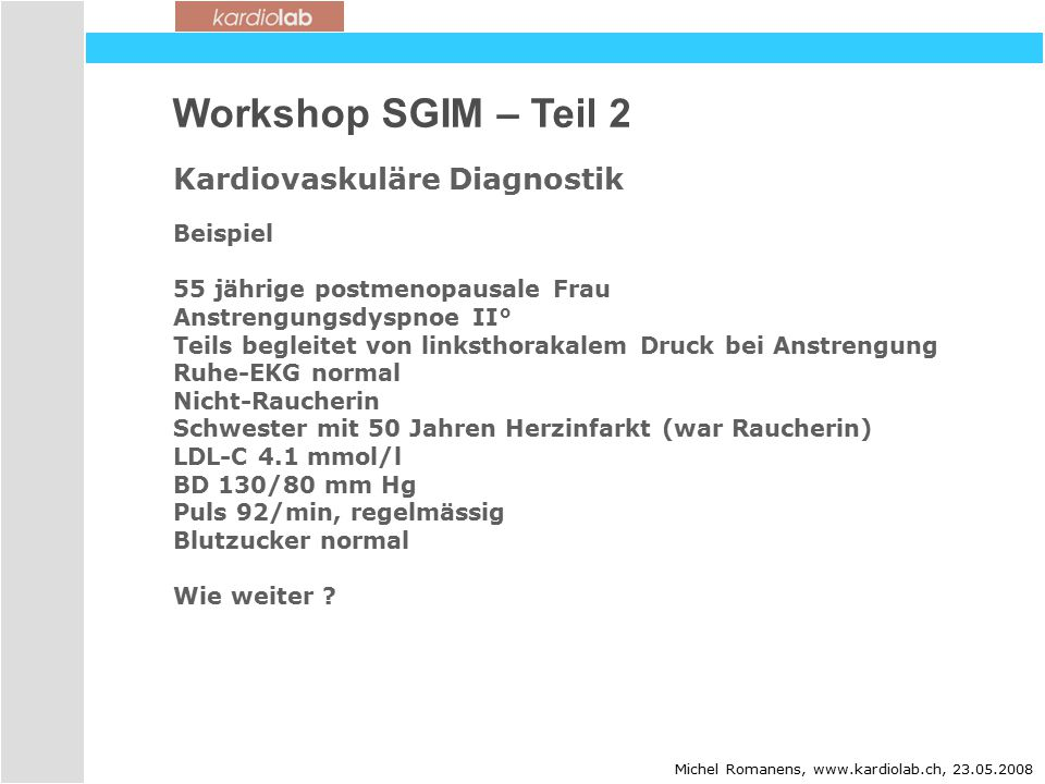 Workshop SGIM – Teil 2 Kardiovaskuläre Diagnostik Beispiel
