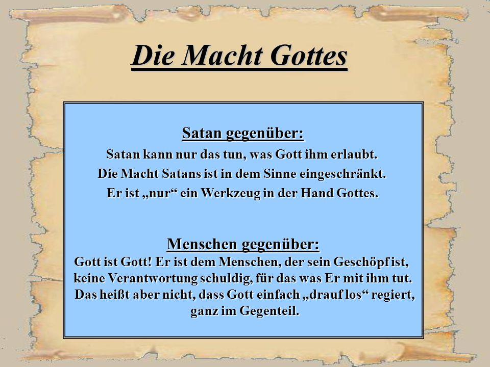 Die Macht Gottes Satan gegenüber: Menschen gegenüber: