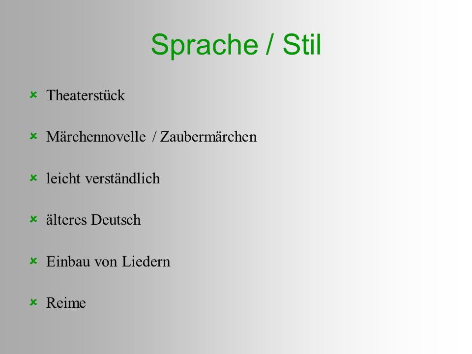 Sprache / Stil Theaterstück Märchennovelle / Zaubermärchen