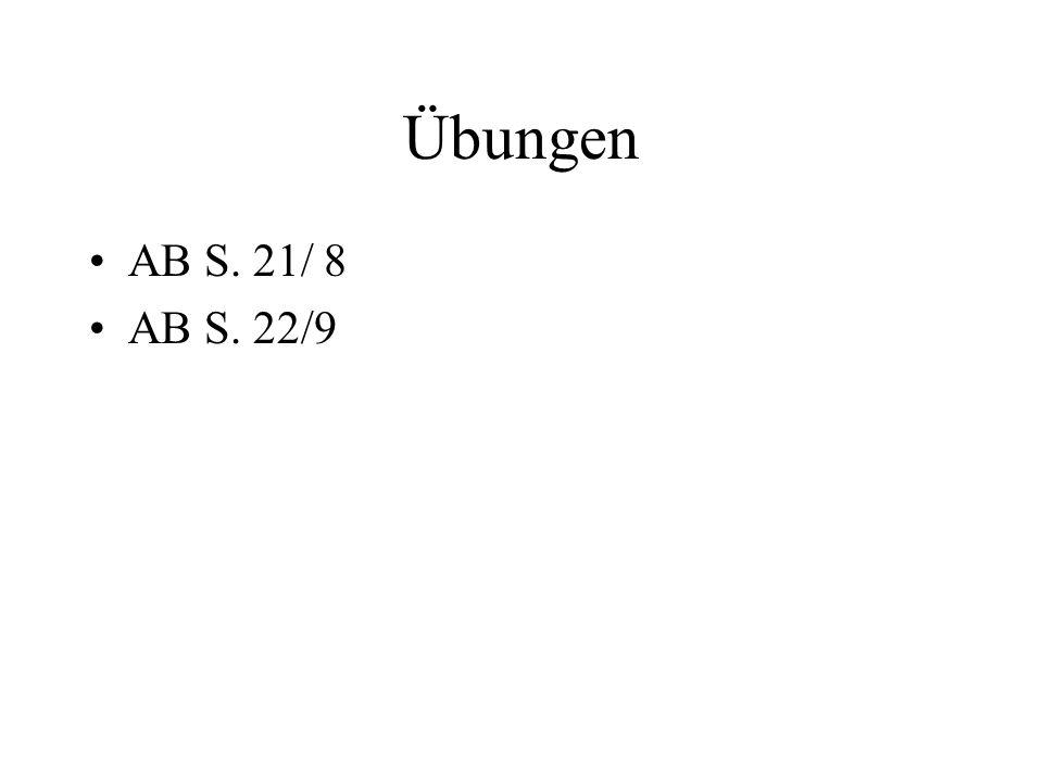 Übungen AB S. 21/ 8 AB S. 22/9