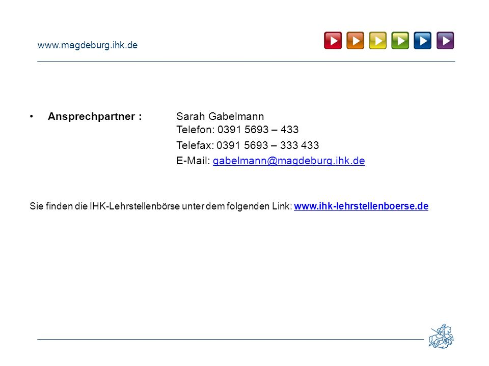 Ansprechpartner : Sarah Gabelmann Telefon: 0391 5693 – 433