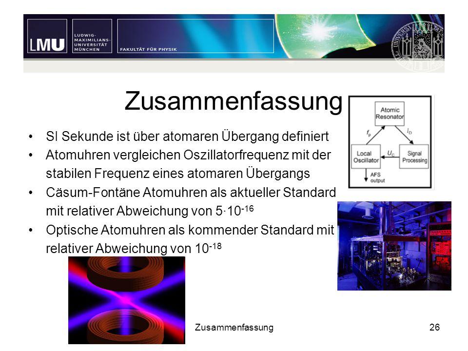 Zusammenfassung SI Sekunde ist über atomaren Übergang definiert