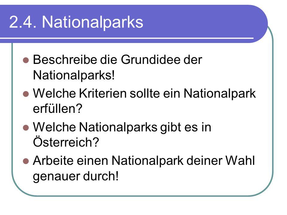2.4. Nationalparks Beschreibe die Grundidee der Nationalparks!