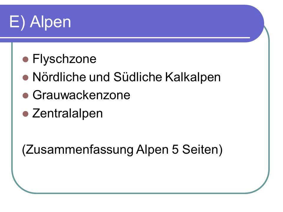 E) Alpen Flyschzone Nördliche und Südliche Kalkalpen Grauwackenzone