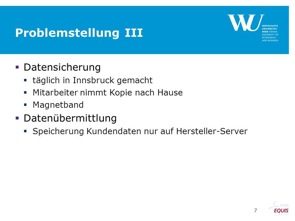 Problemstellung III Datensicherung Datenübermittlung