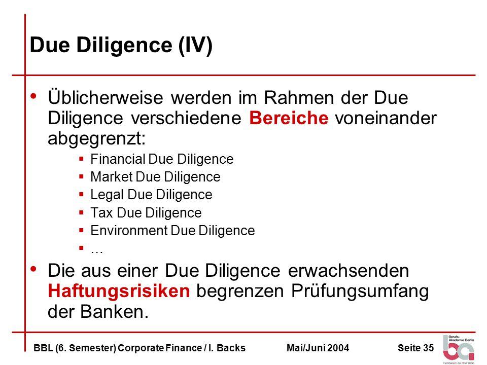 Due Diligence (IV) Üblicherweise werden im Rahmen der Due Diligence verschiedene Bereiche voneinander abgegrenzt: