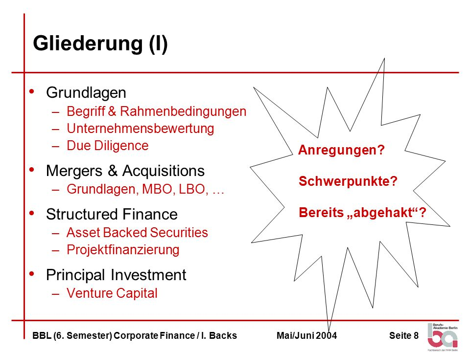Gliederung (I) Grundlagen Mergers & Acquisitions Structured Finance