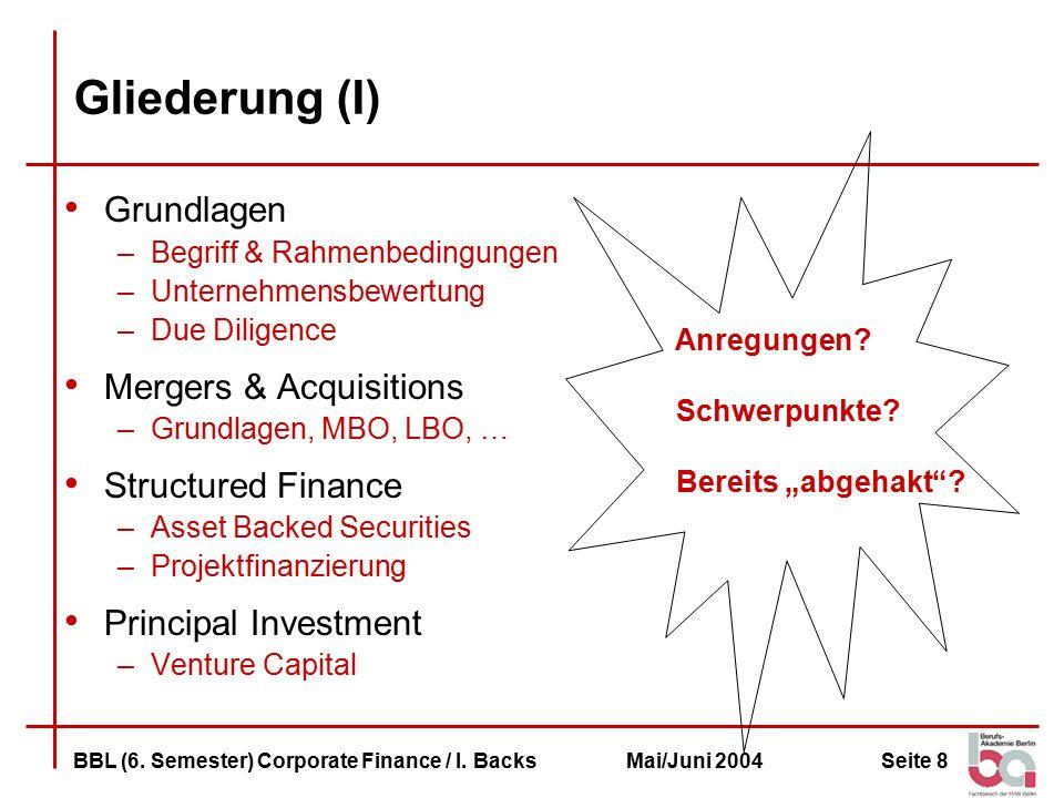 Gliederung (I) Grundlagen Mergers & Acquisitions Structured Finance