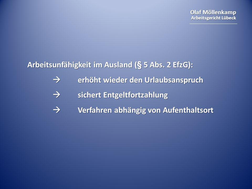 Arbeitsunfähigkeit im Ausland (§ 5 Abs. 2 EfzG):